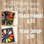 4/20 Paint your own Bowl Party