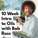 10 Week Bob Ross Oil painting Workshop